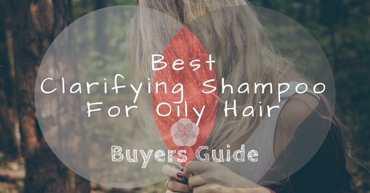 Best Clarifying Shampoo For Oily Hair