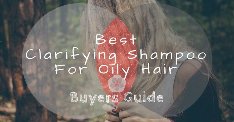 Best Clarifying Shampoo For Oily Hair