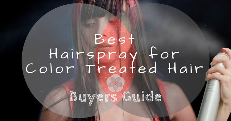 Best Hairspray for Color Treated Hair