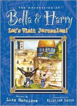 The Adventures of Bella & Harry Let's Visit Jerusalem!