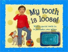 My Tooth is Loose! Prepares children for losing their first tooth.
