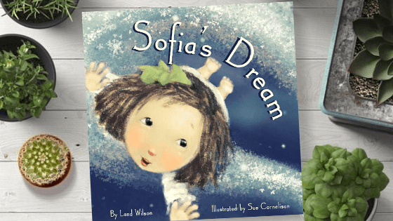 Blog Banner Sofia's Dream is a wonderful little story that will excite your little reader on the importance of taking care of our planet. Check out our full KidLit Book Review.