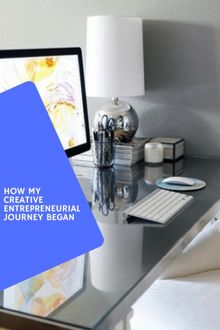 How my creative entreprenurial journey began.