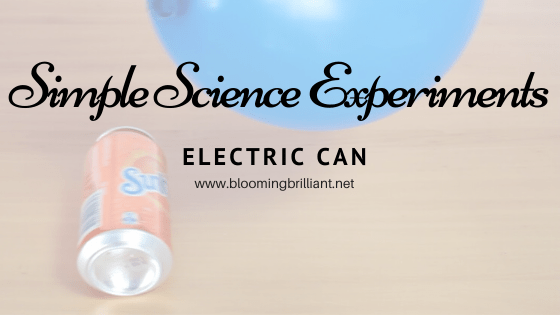 Electric Can Experiment. Simple and Fun Science Experiments for Kids.