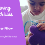 Sewing with Kids- Flower Pillow