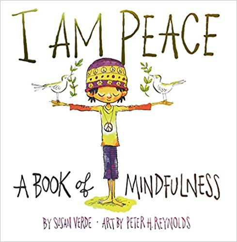 Mindfulness for Kids #KidLit Choices I am Peace: A Book of Mindfullness