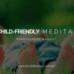 3 Child-Friendly Meditations