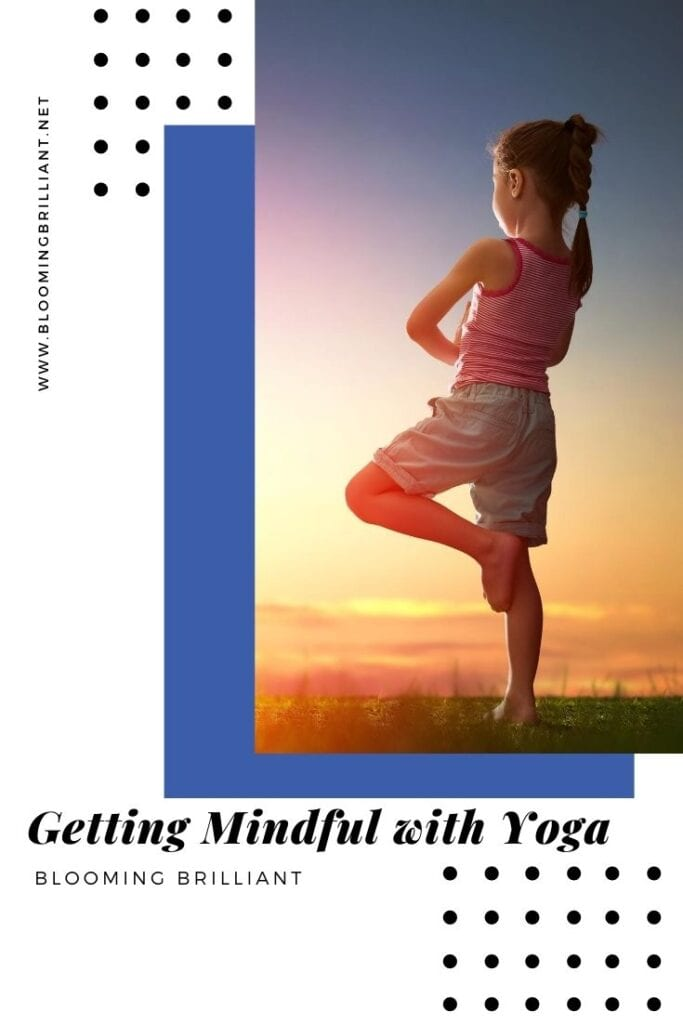 Pinterest Pin Getting Mindful with Yoga- looking for mindfulness practices that you can do with your kids. check out these 5 easy ways to start practicing yoga as a family.