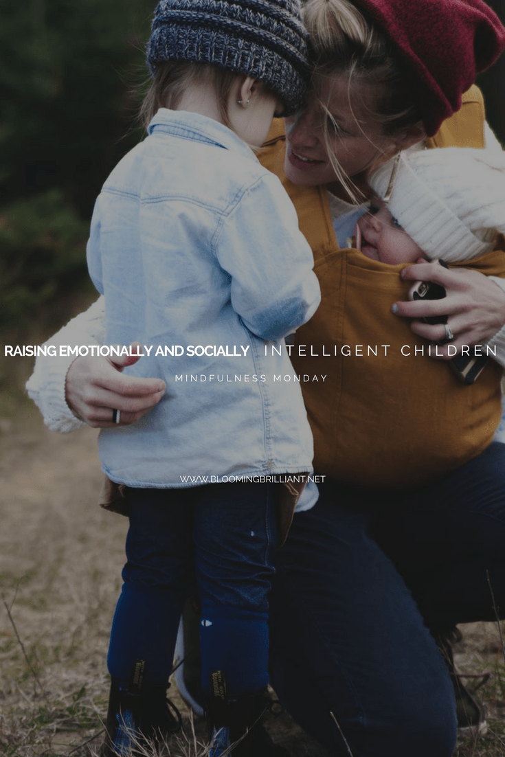 Raising Emotionally and Socially Intelligent Children Don't we all want children who can deal with their emotions and the emotions of others in a calm and effective manner?Emotions play an immense role in our children's behavior, learning, relationships and ability to focus.