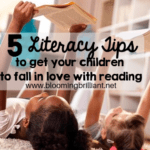 5 Literacy Tips to Get Your Children Falling In Love With Reading