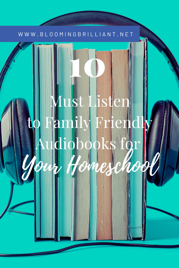 Pinterest Pin 10 Must Listen to Family Friendly Audiobooks For Your Homeschool