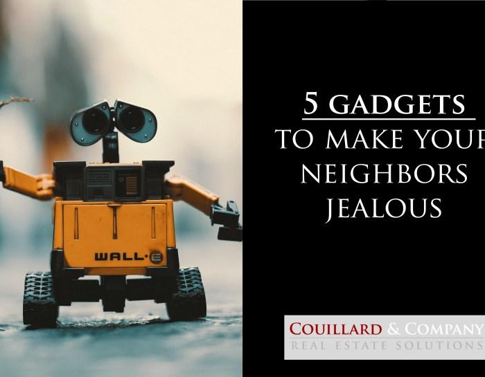 5  Gadgets To Make Your Neighbors Jealous