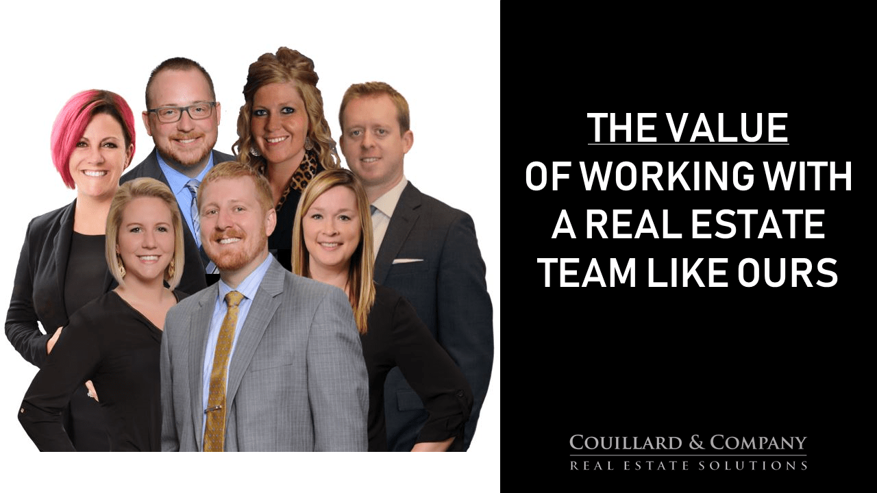 Value of working with a Real Estate TEAM like ours!