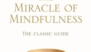 the miracle of mindfulness summary Thich Nhat Hanh