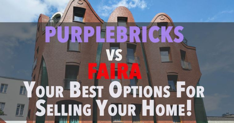Home Selling Options: Faira Vs Purplebricks Comparison