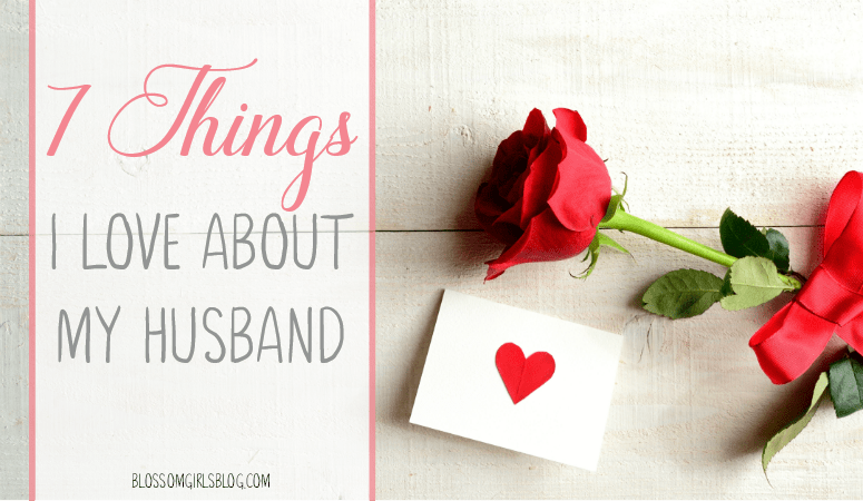 7 Things I Love About My Husband