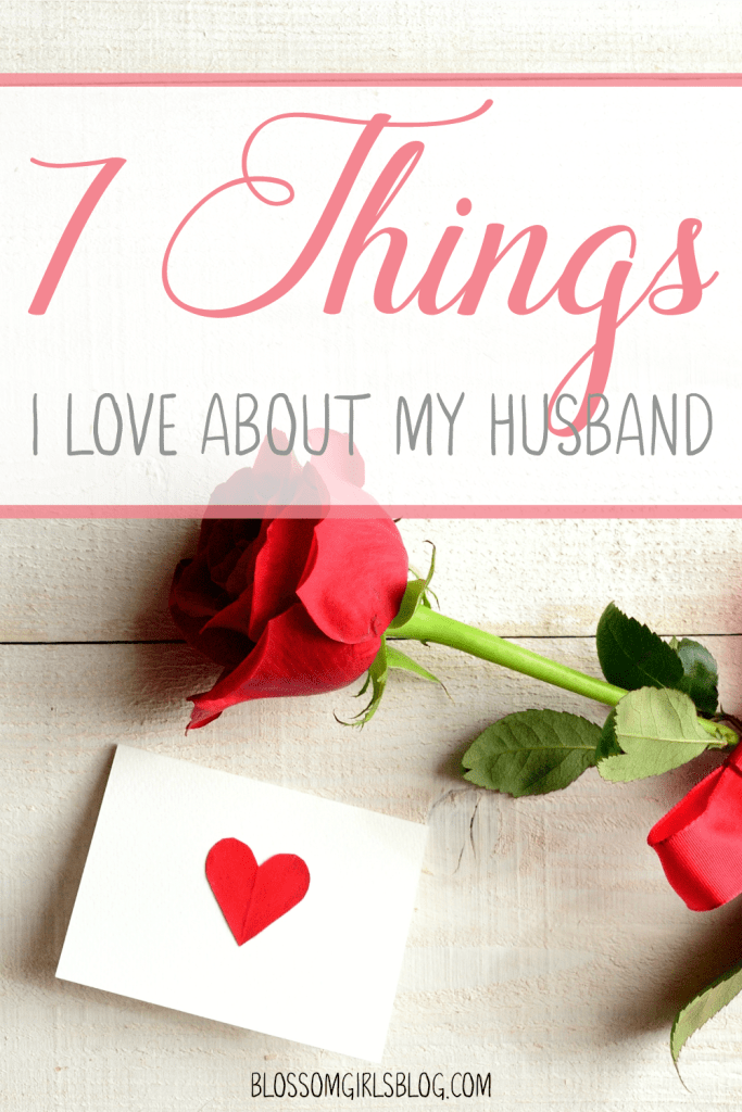 7 Things I Love About My Husband - This is sweet. Makes me think about what I love about my spouse.