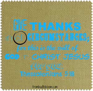 Give Thanks. Thessalonians 518