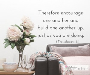 Therefore encourage one another and build one another up, just as you are doing.