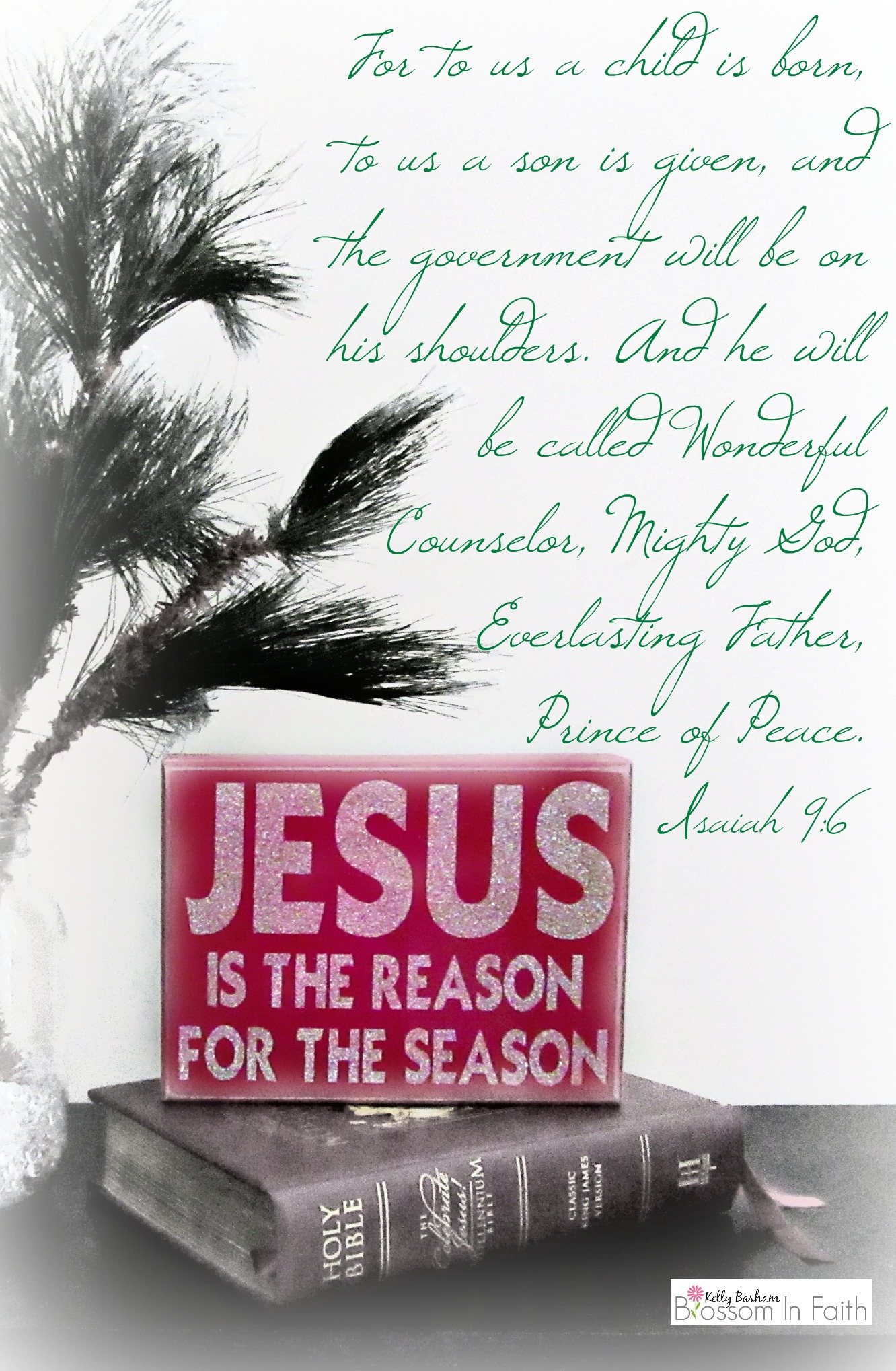 Blossom In Faith ~ jesus-is-the-reason-for-the-season-isaiah-9_6