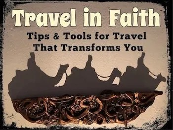 Travel in Faith Tips Tools for Travel That Transforms You