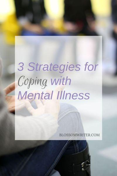 Pinterest 3 Strategies for Coping with Mental Illness