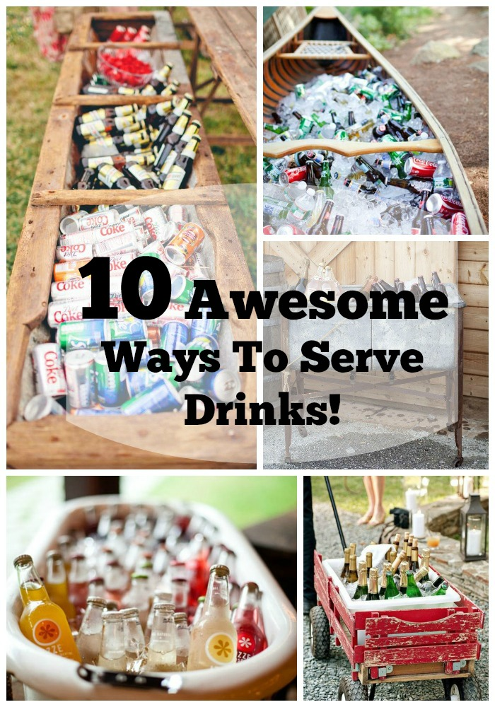 10 Awesome Ways To Serve Drinks