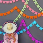 Can't Get Enough Of Papel Picados!