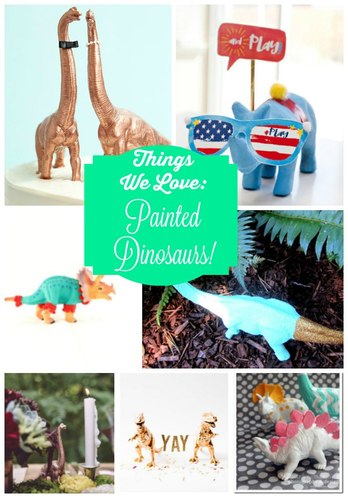 Things We LOVE Painted Dinosaurs! - B. Lovely Events