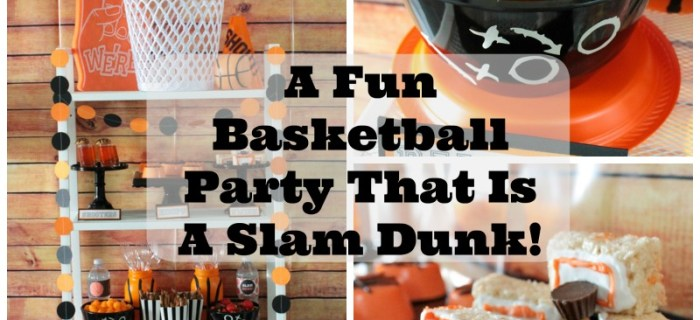 A Basketball Party That Is Definitely A Slam Dunk!