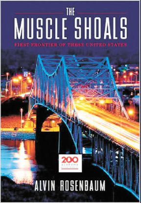 Image result for The Muscle Shoals: First Frontier of These United States by Alvin Rosenbaum
