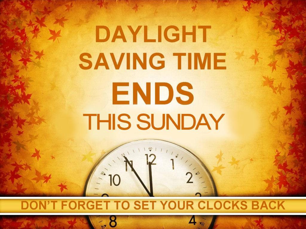 Daylight Savings Time Ends On Sunday