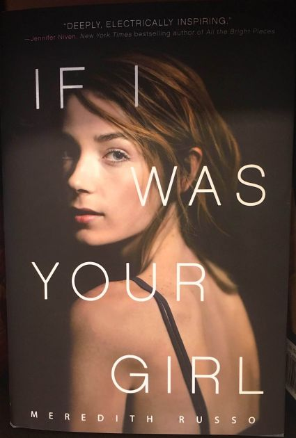 Book Review If I Was Your Girl A Candid Truthful Tale Of A Transgender Teen Features