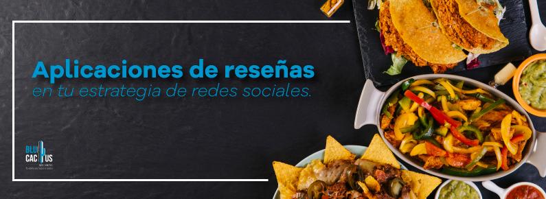 BluCactus - Varios platillos de comida mexicana para las estrategias de branding de restaurantes