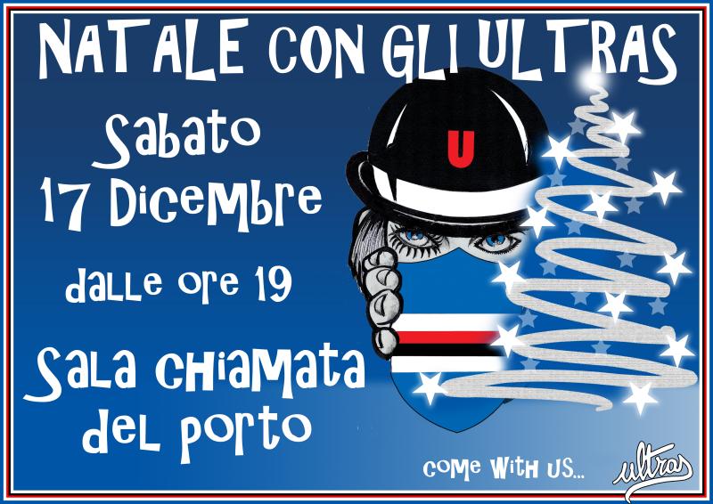 Buon Natale Ultras.Sabato 17 Dicembre La Festa Di Natale Degli Ultras Tito Cucchiaroni Blucerchiando