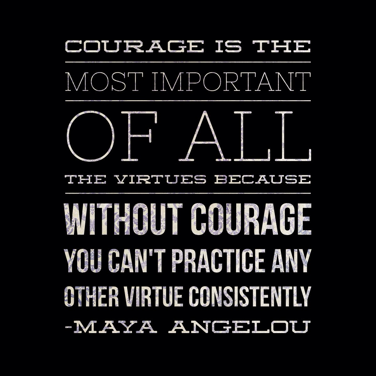 Image result for maya angelou quotes courage