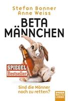 Betamännchen - Anne Weiss, Stefan Bonner