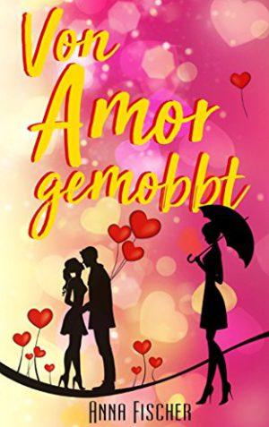 Anna Fischer Cover von Amor gemobbt