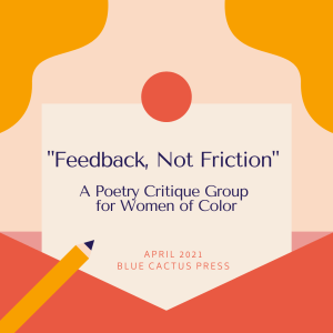 Feedback, Not Friction: A Poetry Critique Group for Women of Color @ VIRTUAL EVENT