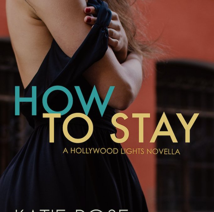 HOW TO STAY: A Hollywood Lights Novella