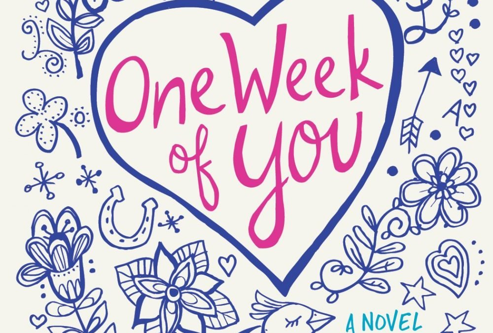 ONE WEEK OF YOU: A NOVEL