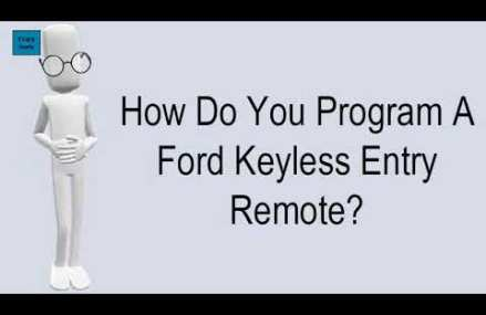 How Do You Program A Ford Keyless Entry Remote? at Los Angeles 90057 CA