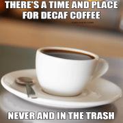 DECAF COFEE MEME