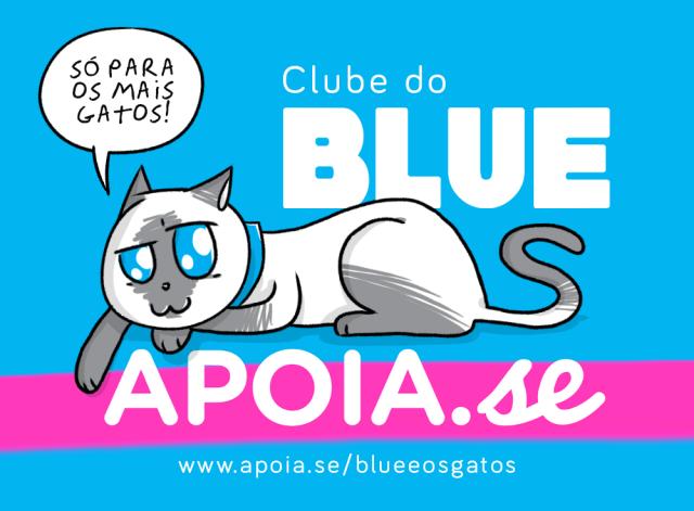 Clube do Blue no site de financiamento recorrente Apoia.se. Começa a apoiar com apenas 1 Real.