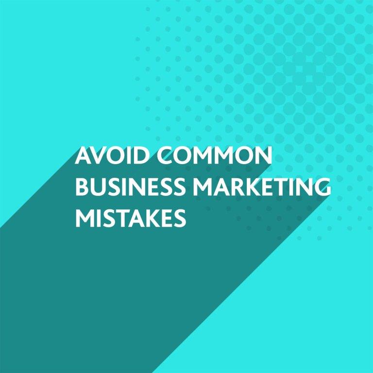 Avoid common business marketing mistakes