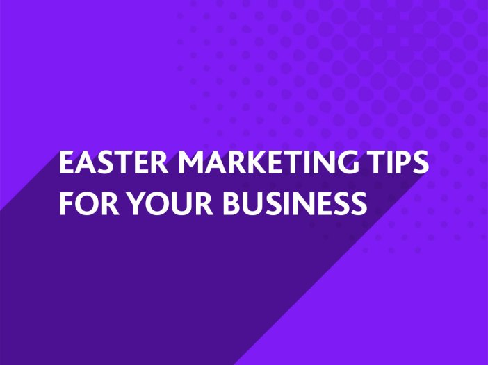 Easter Marketing Tips for your Business