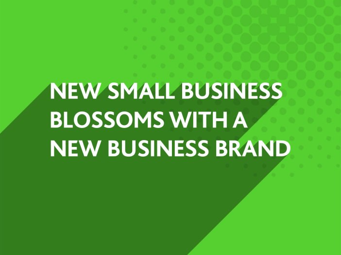 Small Business Blossoms with new Brand