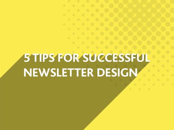 Successful Newsletter Design Tips