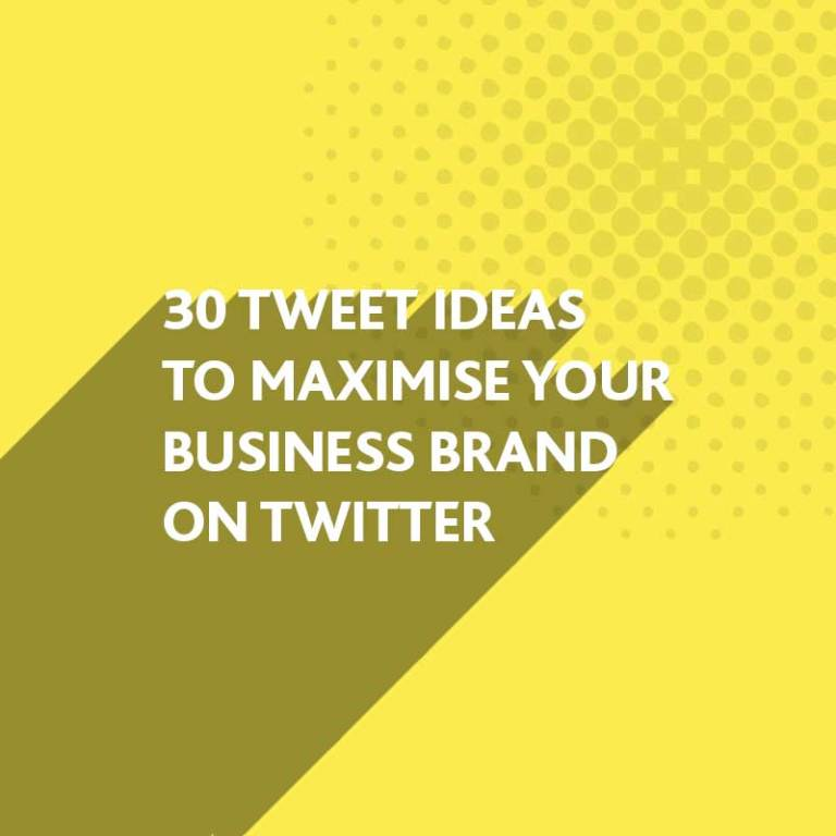 Tweet Ideas to Maximise your Business Brand on Twitter