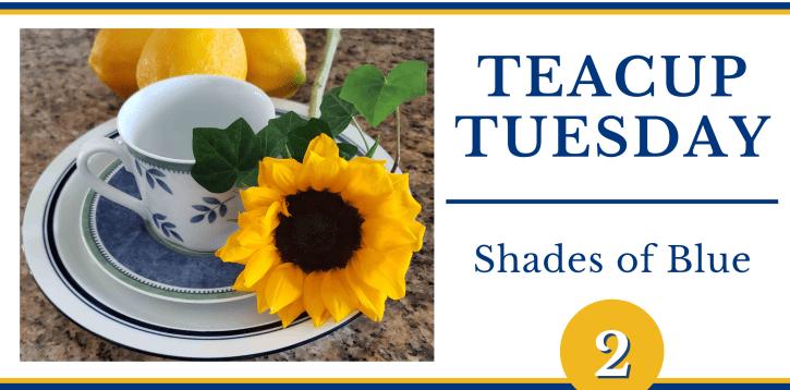 Teacup Tuesday: Shades of Blue